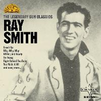 Ray Smith - The Legendary Sun Classics
