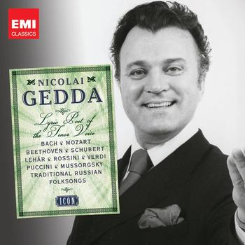 Nicolai Gedda - Nicolai Gedda: Lyric Poet of the Tenor Voice