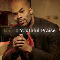 Youthful Praise featuring J.J. Hairston - Best Of Youthful Praise