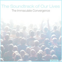 The Soundtrack of Our Lives - Immaculate Convergence - EP