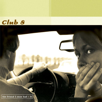 Club 8 - The Friend I Once Had (Explicit)