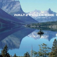 Waltz for Debbie - Gone And Out