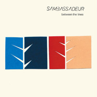 Sambassadeur - Between The Lines