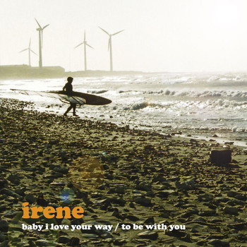 Irene - Baby I Love Your Way