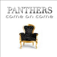 Panthers - Come On Come