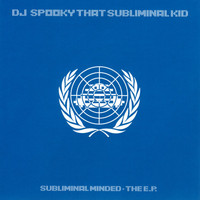 Dj Spooky - Subliminal Minded The EP