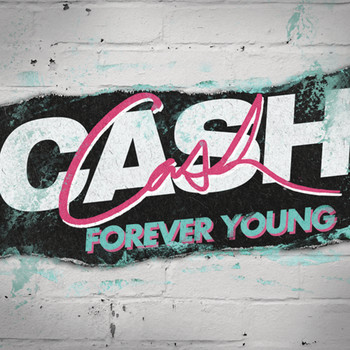 Cash Cash - Forever Young