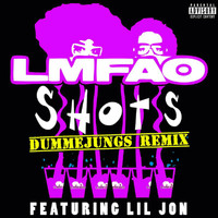 LMFAO / Lil Jon - Shots (dummejungs Remix [Explicit])