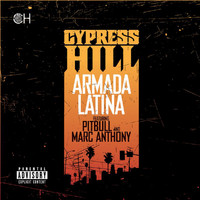 Cypress Hill - Armada Latina (feat. Pitbull and Marc Anthony [Explicit])