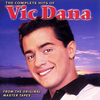 Vic Dana - The Complete Hits Of Vic Dana
