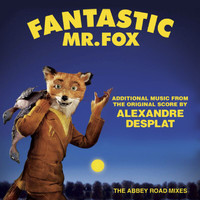 Alexandre Desplat - Fantastic Mr. Fox - Additional Music From The Original Score By Alexandre Desplat - The Abbey Road Mixes
