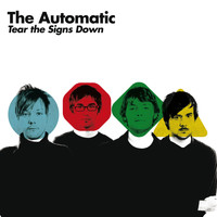 The Automatic - Tear The Signs Down