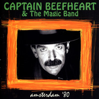 Captain Beefheart & The Magic Band - Amsterdam '80