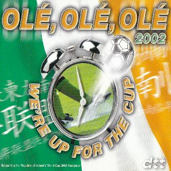 Dance To Tipperary - OLÉ, OLÉ, OLÉ 2002 (We're Up For The Cup)