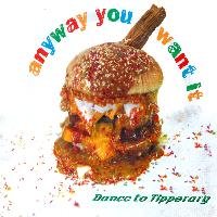 Dance To Tipperary - Anyway You Want It