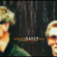 Ginger Baker Trio - Going Back Home