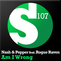 Nash & Pepper feat. Rogue Raven - Am I Wrong