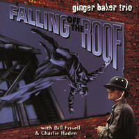 Ginger Baker Trio - Falling Of The Roof