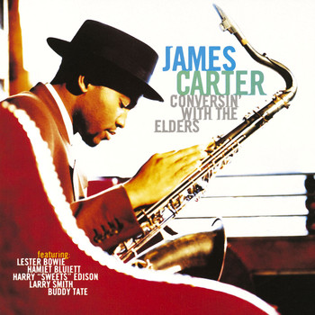 James Carter - Conversin' With The Elders