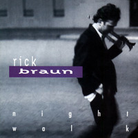 Rick Braun - Night Walk