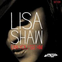 Lisa Shaw - Can You See Him