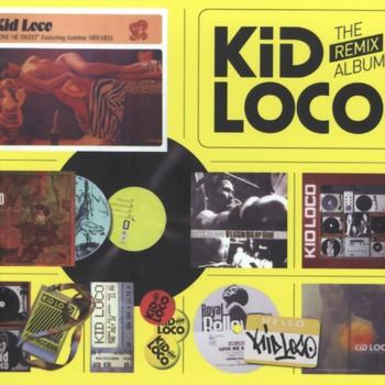 Kid Loco - The Remix Album