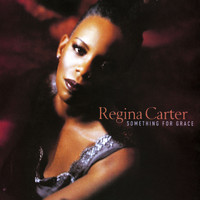 Regina Carter - Something For Grace