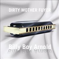 Billy Boy Arnold - Dirty Mother Fuyer