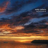 Wally Callerio - Lower Left Corner EP