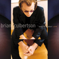 Brian Culbertson - Somethin' Bout Love