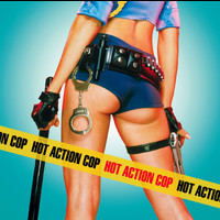 Hot Action Cop - Hot Action Cop (Amended Version)