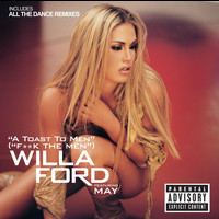Willa Ford - A Toast To Men (Explicit)