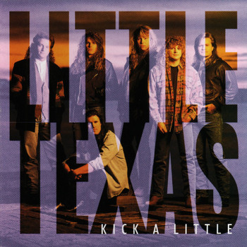 LITTLE TEXAS - Kick A Little