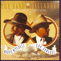 Waddie Mitchell - The Bard And The Balladeer Live From Cowtown