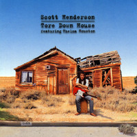 Scott Henderson - Tore Down House