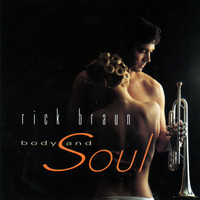 Rick Braun - Body And Soul