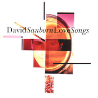 David Sanborn - Love Songs