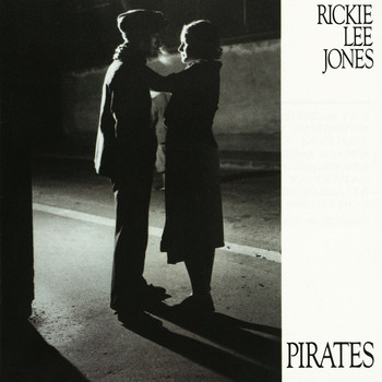 Rickie Lee Jones - Pirates (Explicit)