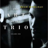 Brad Mehldau - The Art Of The Trio, Volume One