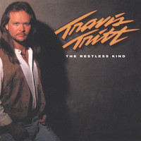 Travis Tritt - The Restless Kind