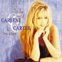 Carlene Carter - Little Acts Of Treason