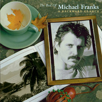 Michael Franks - The Best Of Michael Franks: A Backward Glance