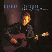 Gordon Lightfoot - A Painter Passing Through