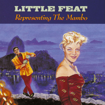 Little Feat - Representing The Mambo