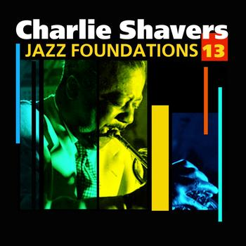 Charlie Shavers - Jazz Foundations Vol. 13