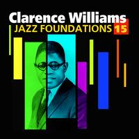 Clarence Williams - Jazz Foundations Vol. 15