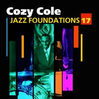 Cozy Cole - Jazz Foundations Vol. 17