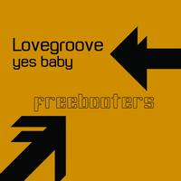 Lovegroove - Yes Baby