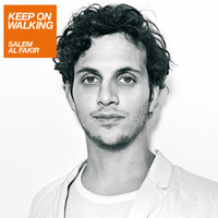 Salem Al Fakir - Keep On Walking