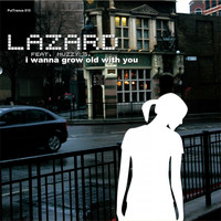 Lazard feat. Muzzy G. - I wanna grow old with You